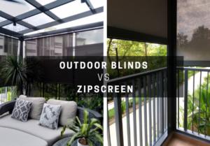 ZipScreen vs Outdoor Blinds