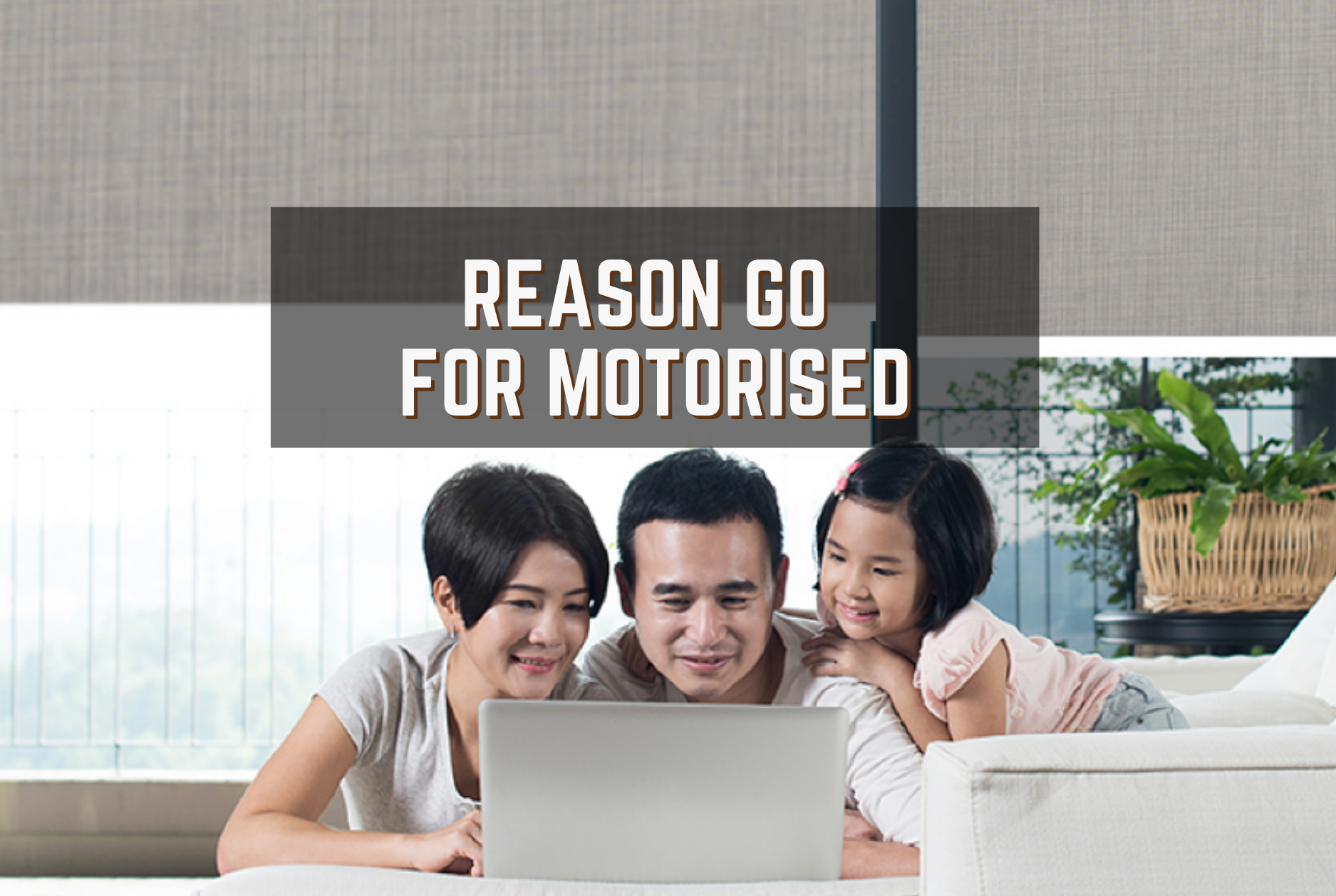 Reasons to have Motorised Blinds
