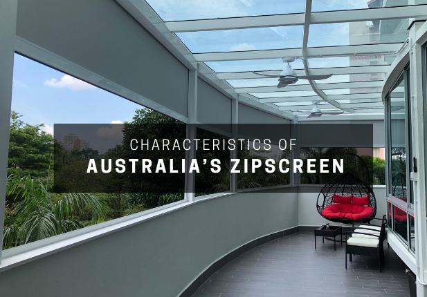 Characteristics of Australia's ZipScreen – Ultimate Outdoor Blind